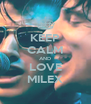 KEEP CALM AND LOVE MILEX - Personalised Poster A4 size