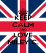 KEEP CALM AND LOVE MILEY C. - Personalised Poster A4 size