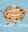 KEEP CALM AND LOVE MILK AND COOKIES  - Personalised Poster A4 size