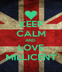 KEEP CALM AND  LOVE MILLICENT - Personalised Poster A4 size