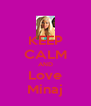 KEEP CALM AND Love Minaj - Personalised Poster A4 size