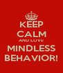KEEP CALM AND LOVE MINDLESS BEHAVIOR! - Personalised Poster A4 size