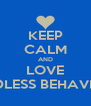 KEEP CALM AND LOVE MINDLESS BEHAVIOUR - Personalised Poster A4 size
