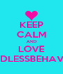 KEEP CALM AND LOVE MINDLESSBEHAVIOR - Personalised Poster A4 size