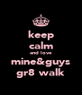 keep calm and love mine&guys gr8 walk - Personalised Poster A4 size