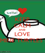 KEEP CALM AND LOVE MINE TURTLES  - Personalised Poster A4 size