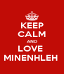 KEEP CALM AND LOVE  MINENHLEH  - Personalised Poster A4 size