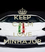KEEP CALM AND LOVE MINHAJUR - Personalised Poster A4 size