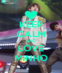 KEEP CALM AND LOVE MINHO - Personalised Poster A4 size