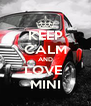 KEEP CALM AND LOVE  MINI - Personalised Poster A4 size