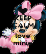 KEEP CALM AND love minie - Personalised Poster A4 size