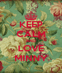 KEEP CALM AND LOVE MINNY - Personalised Poster A4 size