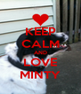 KEEP CALM AND LOVE MINTY - Personalised Poster A4 size