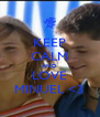 KEEP CALM AND LOVE MINUEL <3 - Personalised Poster A4 size