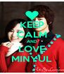 KEEP CALM AND LOVE MINYUL - Personalised Poster A4 size