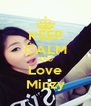 KEEP CALM AND Love Minzy - Personalised Poster A4 size