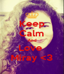 Keep Calm And Love  Miray <3 - Personalised Poster A4 size