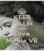 KEEP CALM AND Love Mireia VB - Personalised Poster A4 size