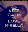 KEEP CALM AND LOVE MIRELLA - Personalised Poster A4 size