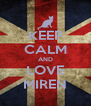 KEEP CALM AND LOVE MIREN - Personalised Poster A4 size