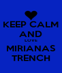 KEEP CALM AND LOVE MIRIANAS TRENCH - Personalised Poster A4 size