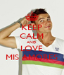 KEEP CALM AND LOVE MIS AMORES - Personalised Poster A4 size