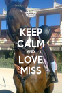KEEP CALM AND LOVE MISS - Personalised Poster A4 size