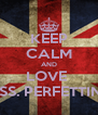 KEEP CALM AND LOVE  MISS. PERFETTINA - Personalised Poster A4 size