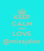 KEEP CALM AND LOVE @missjdior - Personalised Poster A4 size