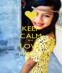 KEEP CALM and  LOVE  MISSY ! - Personalised Poster A4 size