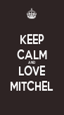 KEEP CALM AND LOVE MITCHEL - Personalised Poster A4 size