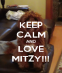 KEEP CALM AND LOVE MITZY!!! - Personalised Poster A4 size