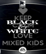 KEEP CALM AND LOVE MIXED KIDS - Personalised Poster A4 size