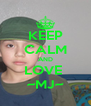KEEP CALM AND LOVE  ~MJ~ - Personalised Poster A4 size