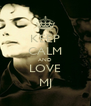 KEEP CALM AND LOVE MJ - Personalised Poster A4 size