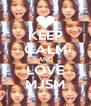 KEEP CALM AND LOVE MJSM - Personalised Poster A4 size