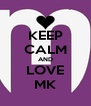 KEEP CALM AND LOVE MK - Personalised Poster A4 size
