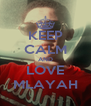 KEEP CALM AND LOVE MLAYAH - Personalised Poster A4 size