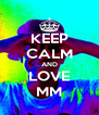 KEEP CALM AND LOVE MM - Personalised Poster A4 size