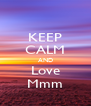 KEEP CALM AND Love Mmm - Personalised Poster A4 size