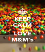 KEEP CALM AND LOVE M&M's - Personalised Poster A4 size