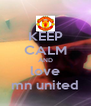 KEEP CALM AND love mn united - Personalised Poster A4 size
