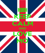 KEEP CALM AND LOVE MO - Personalised Poster A4 size