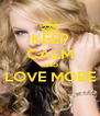 KEEP CALM AND LOVE MOBE  - Personalised Poster A4 size