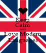 Keep Calm AND Love Modern Languages - Personalised Poster A4 size