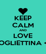KEEP CALM AND LOVE MOGLIETTINA <3 - Personalised Poster A4 size