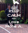 KEEP CALM AND Love Moha A. - Personalised Poster A4 size