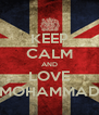 KEEP CALM AND LOVE MOHAMMAD - Personalised Poster A4 size