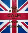 KEEP CALM AND love mohsen - Personalised Poster A4 size
