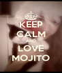 KEEP CALM AND LOVE MOJITO - Personalised Poster A4 size
